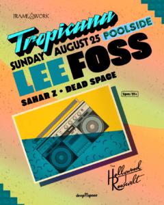 Tropicana The Hollywood Roosevelt Lee Foss August 25 Framework 2019
