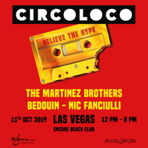 circoloco martinez brothers bedoiin nic fanciulli sound nightclub encore beach club framework las vegas art of the wild