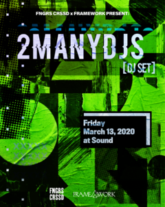 2ManyDJs Sound Nightclub Framework March 2020 FNGRS CRSSD Framework